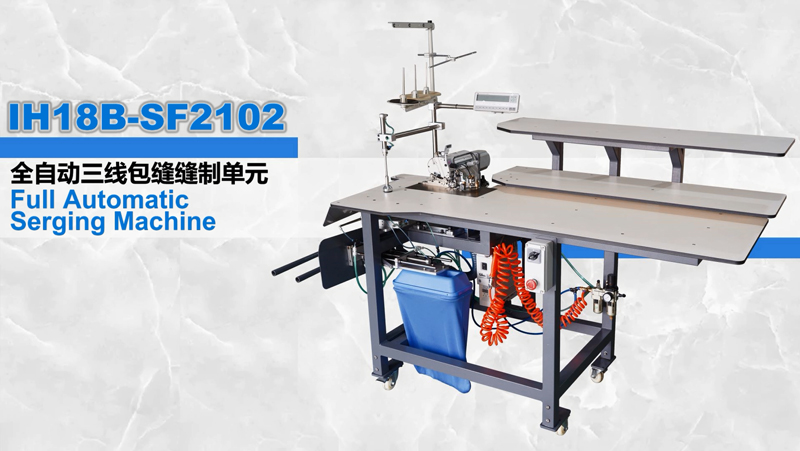 IHG IH18B-SF2102 Full Automatic Serging Machine