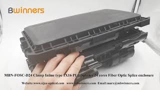 MBN-FOSC-D24 Clamp Inline type 1X16 PLC Splitter 24 cores Fiber Optic Splice enclosure