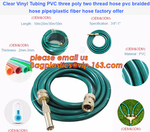 Clear Vinyl Tubing PVC three poly two thread hose pvc braided hose pipe, plastic fiber hose factory offer