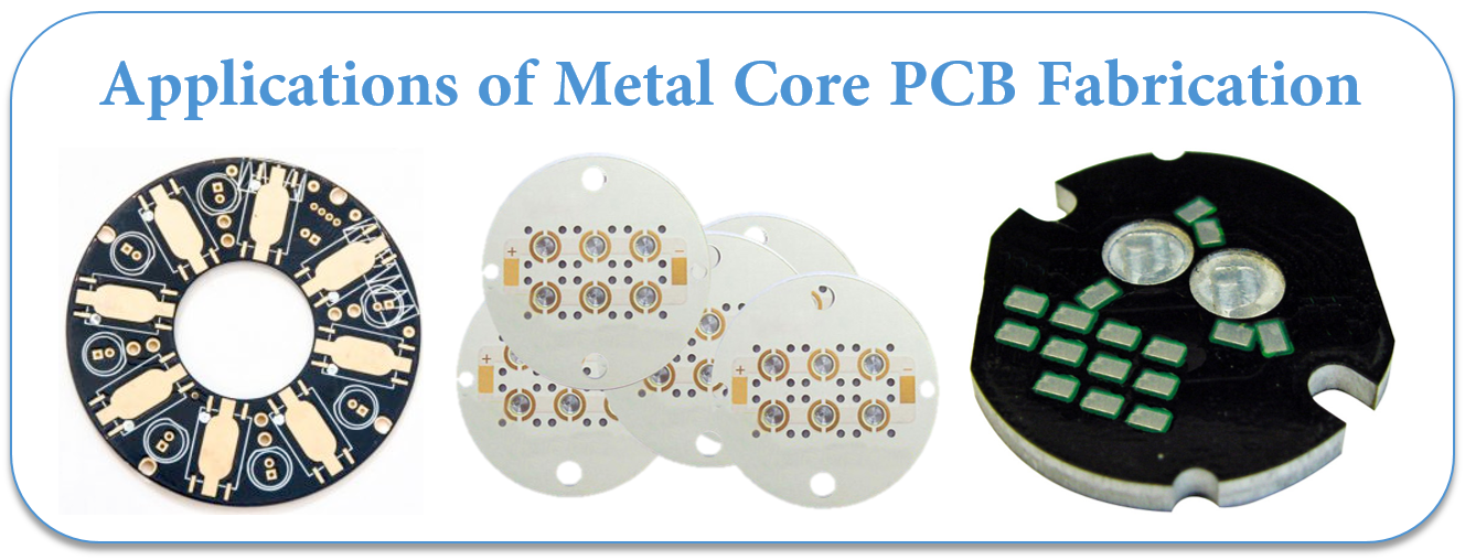 Applications of Metal Core PCB Fabrication