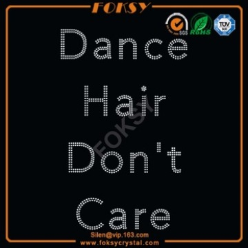 Dance Hair Do not Care transferencia de rhinestone