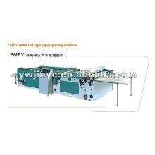 Máquina de papel-colar FMPY série apartamento-tipo