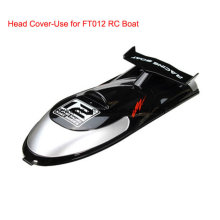 FT012 2.4G RC Boat Parts Head Cover