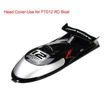 FT012 2.4 г RC лодка частей крышка головки