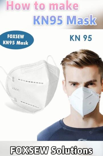 How to make KN95 Mask -FOXSEW Solutions