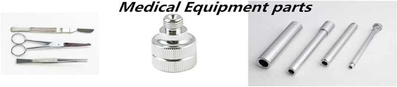 Medical machined equipment part