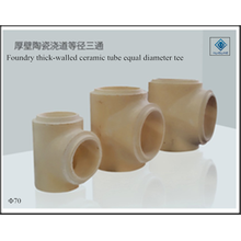 Thick -walled tee ceramic equal diameter tube
