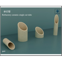 Single cut tube refractory ceramic
