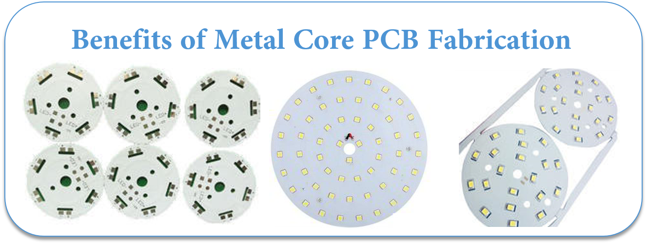 Benefits of Metal Core PCB Fabrication
