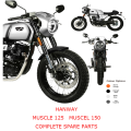 HANWAY MUSCLE 125 MUSCLE 150 Ricambi moto completi