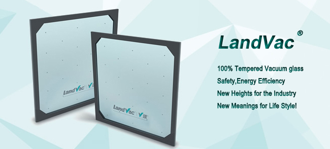 Landvac Factory Price 8mm Vacuum Toughened Glass for Prefabricated House