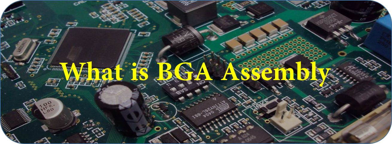 What is BGA PCB Assembly Technology