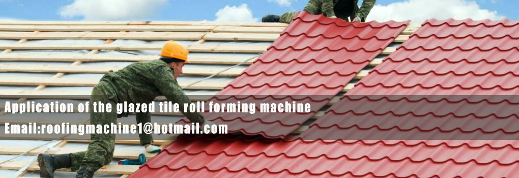 application of the glazed tile roll forming machine