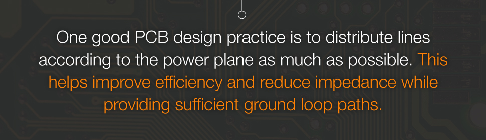 Good PCB Design Practice - Distribute Power and Ground Lines According to The Power Plane As Much As Possible
