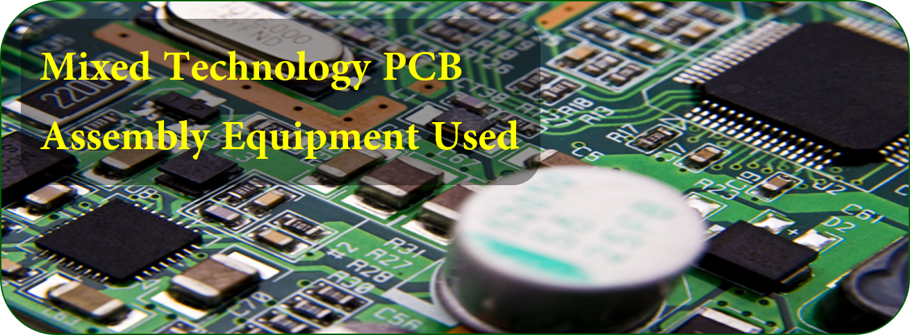 Mixed Technology PCB Assembly Equipment Used | JHYPCB